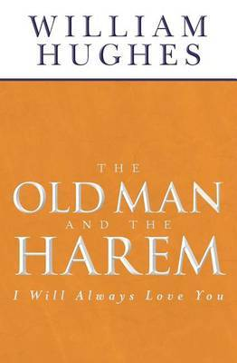 The Old Man and the Harem: I Will Always Love You