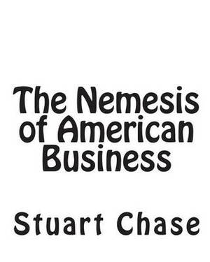 The Nemesis of American Business