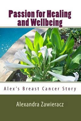 Passion for Healing and Wellbeing: Alex's Breast Cancer Story