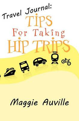 Travel Journal: Tips for Taking Hip Trips