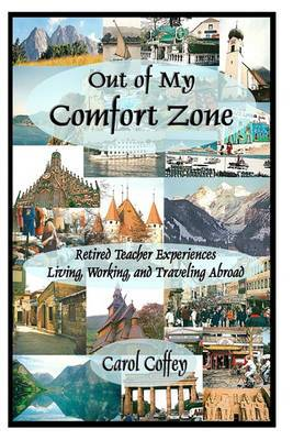 Out of My Comfort Zone: Retired Teacher Experiences Living, Working, and Traveling Abroad