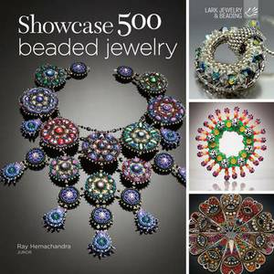 Showcase 500 Beaded Jewelry: A Celebration of a Global Art Community