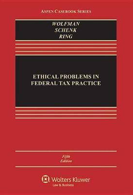 Ethical Problems in Federal Tax Practice