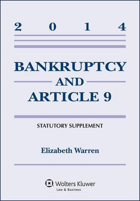 Bankruptcy & Article 9 2014 Statutory Supplement