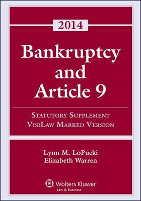 Bankruptcy Article 9 2014 Statutory Supplement (Visilaw Version)