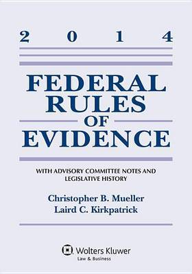 Federal Rules Evidence: With Advisory Committee Notes 2014 Supp