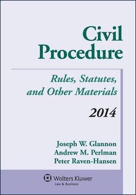 Civil Procedure: Rules Statutes & Other Materials 2014 Supplement