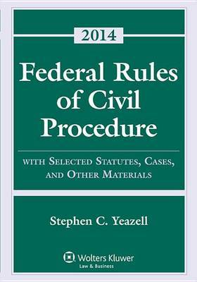 Federal Rules Civil Procedure W/ Select Stat Case Material 2014