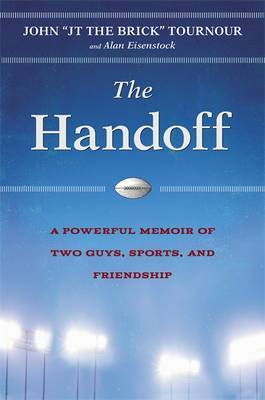 The Hand-Off: A Powerful Story of Two Guys, Sports, and Friendship