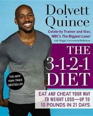 The 3-1-2-1 Diet: Eat and Cheat Your Way to Weight Loss - Up to 10 pounds in 21 Days