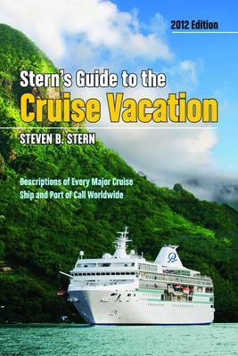 Stern's Guide to the Cruise Vacation: 2012