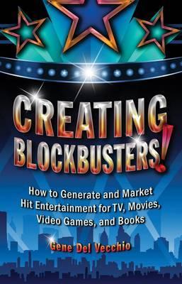 Creating Blockbusters!