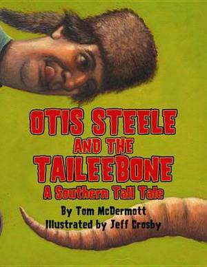 Otis Steele and the Taileebone: A Southern Tall Tale