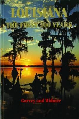 Louisiana: The First 300 Years