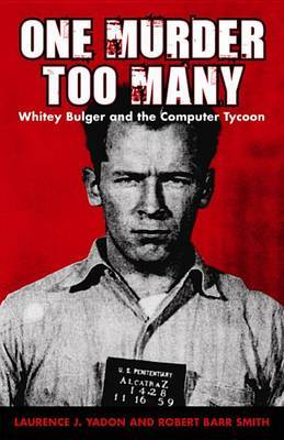 One Murder Too Many: Whitey Bulger and the Computer Tycoon