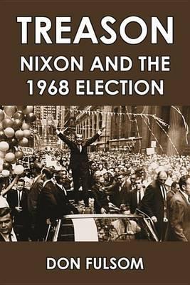 Treason: Nixon and the 1968 Election