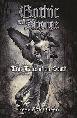 Gothic and Strange True Tales of the South