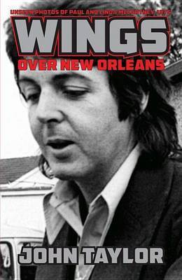 Wings Over New Orleans: Unseen Photos of Paul and Linda McCartney, 1975