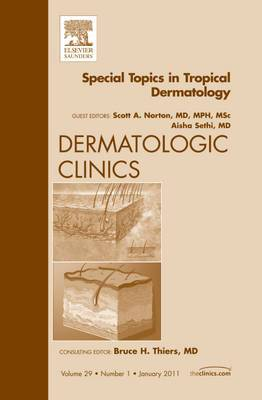 Special Topics in Tropical Dermatology, an Issue of Dermatologic Clinics