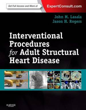 Interventional Procedures for Structural Heart Disease 1e