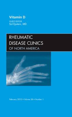 Vitamin D, Vol 38-1 an Issue of Rheumatic Disease Clinics