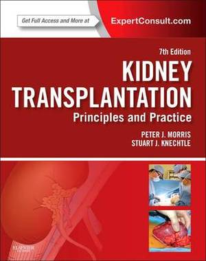 Kidney Transplantation - Principles and Practice 7e