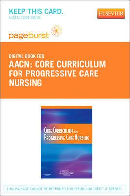 Core Curriculum for Progressive Care Nursing - Elsevier eBook on Vitalsource (Retail Access Card)