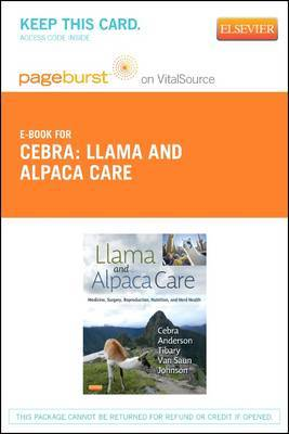 Llama and Alpaca Care - Elsevier eBook on Vitalsource (Retail Access Card): Medicine, Surgery, Reproduction, Nutrition, and Herd Health