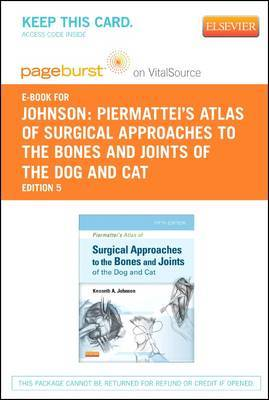 Piermattei's Atlas of Surgical Approaches to the Bones and Joints of the Dog and Cat - Elsevier eBook on Vitalsource (Retail Access Card)