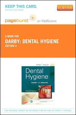 Dental Hygiene - Elsevier eBook on Vitalsource (Retail Access Card): Theory and Practice