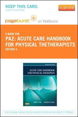 Acute Care Handbook for Physical Thetherapists - Elsevier eBook on Vitalsource (Retail Access Card)