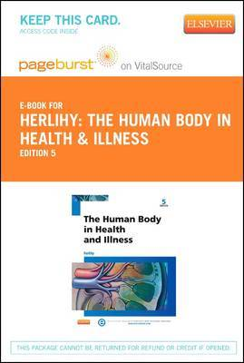 The Human Body in Health and Illness - Elsevier eBook on Vitalsource (Retail Access Card)