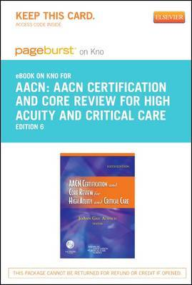 Aacn Certification and Core Review for High Acuity and Critical Care Elsevier eBook on Intel Education Study (Retail Access Card)