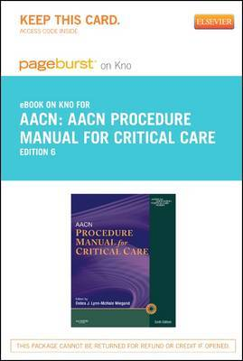 Aacn Procedure Manual for Critical Care - Elsevier eBook on Intel Education Study (Retail Access Card)
