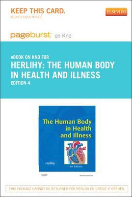 The Human Body in Health and Illness - Elsevier eBook on Intel Education Study (Retail Access Card)