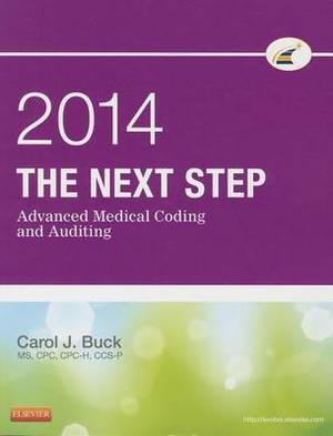 The Next Step: Advanced Medical Coding and Auditing: 2014