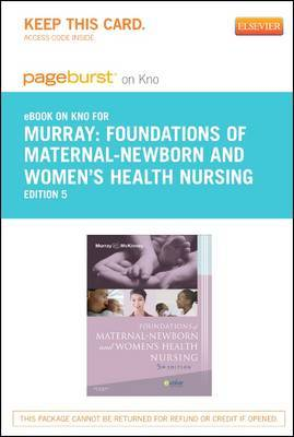 Foundations of Maternal-Newborn and Women's Health Nursing - Elsevier eBook on Intel Education Study (Retail Access Card)