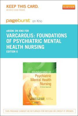 Foundations of Psychiatric Mental Health Nursing - Elsevier eBook on Intel Education Study (Retail Access Card): A Clinical Approach
