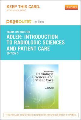Introduction to Radiologic Sciences and Patient Care- Elsevier eBook on Intel Education Study (Retail Access Card)