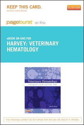 Veterinary Hematology - Elsevier eBook on Intel Education Study (Retail Access Card): A Diagnostic Guide and Color Atlas