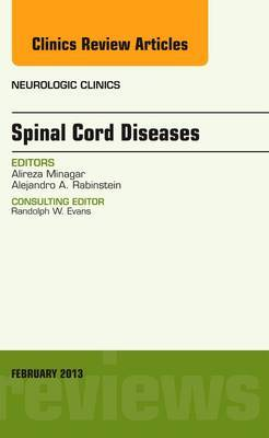 Spinal Cord Diseases, V31-1 an Issue of Neurologic Clinics