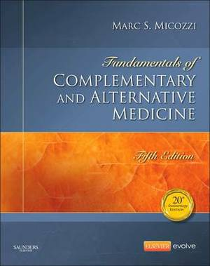 Fundamentals of Complementary and Alternative Medicine 5e