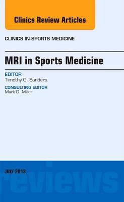 MRI in Sports Medicine, an Issue of Clinics in Sports Medicine