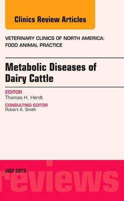 Metabolic Diseases of Ruminants, an Issue of Veterinary Clinics: Food Animal Practice