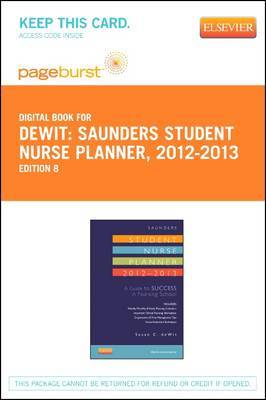 Saunders Student Nurse Planner, 2012-2013 - Elsevier eBook on Vitalsource (Retail Access Card): A Guide to Success in Nursing School