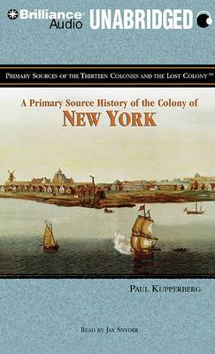 A Primary Source History of the Colony of New York