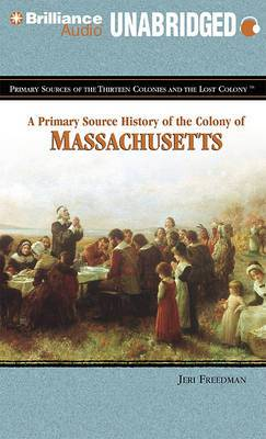 A Primary Source History of the Colony of Massachusetts: Library Edition