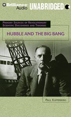 Hubble and the Big Bang: Primary Sources of Revolutionary Scientific Discoveries and Theories: Library Edition