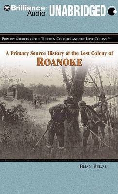 A Primary Source History of the Lost Colony of Roanoke: Library Edtion