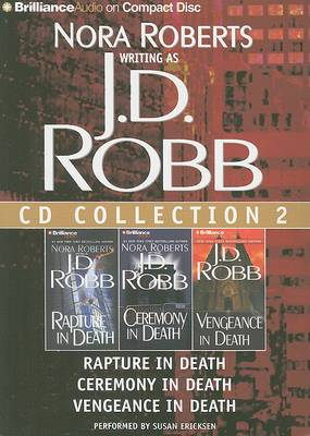J.D. Robb CD Collection 2: Rapture in Death / Ceremony in Death / Vengeance in Death